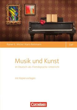 Deutsch als Fremdsprache / Musik und Kunst im Unterricht Deutsch als Fremdsprache von Rottmann,  Karin, Wicke,  Rainer E.