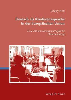 Deutsch als Konferenzsprache in der Europäischen Union von Neff,  Jacquy