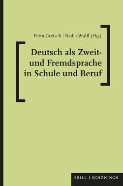 Deutsch als Zweit- und Fremdsprache in Schule und Beruf von Gretsch,  Petra, Wulff,  Nadja