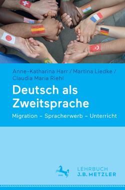 Deutsch als Zweitsprache von Harr,  Anne-Katharina, Liedke,  Martina, Riehl,  Claudia Maria