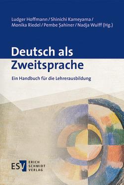Deutsch als Zweitsprache von Hoffmann,  Ludger, Kameyama,  Shinichi, Riedel,  Monika, Şahiner,  Pembe, Wulff,  Nadja