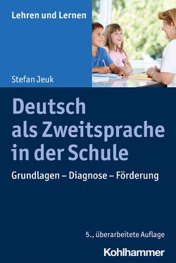 Deutsch als Zweitsprache in der Schule von Gold,  Andreas, Jeuk,  Stefan, Rosebrock,  Cornelia, Valtin,  Renate, Vogel,  Rose