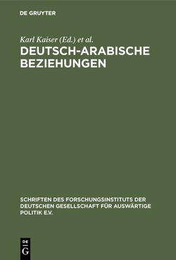 Deutsch-arabische Beziehungen von Kaiser,  Karl, Steinbach,  Udo