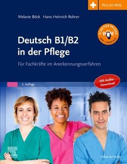 Deutsch B1/B2 in der Pflege von Böck,  Melanie, Rohrer,  Hans-Heinrich