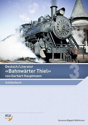 Deutsch – Bahnwärter Thiel von Käppeli-Bühlmann,  Susanne