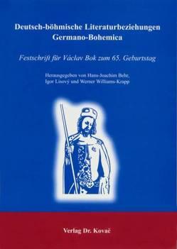 Deutsch-böhmische Literaturbeziehungen: Germano-Bohemica von Behr,  Hans J, Lisový,  Igor, Williams-Krapp,  Werner