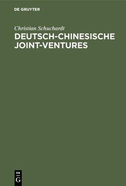 Deutsch-chinesische Joint-ventures von Schuchardt,  Christian