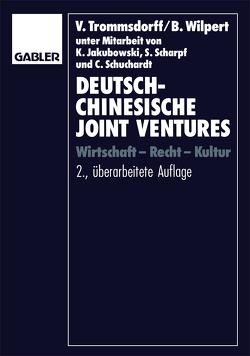 Deutsch-chinesische Joint Ventures von Trommsdorff,  Volker, Wilpert,  Bernhard