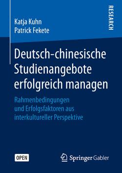 Deutsch-chinesische Studienangebote erfolgreich managen von Fekete,  Patrick, Kuhn,  Katja