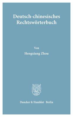 Deutsch-Chinesisches Rechtswörterbuch. von Zhou,  Hengxiang