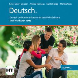 Deutsch Deutsch und Kommunikation für berufliche Schulen von Eckert-Stauber,  Rahel, Neuhaus,  Andrea, Rüegg,  Marta, Wyss,  Monika