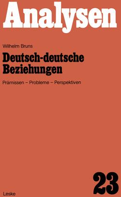 Deutsch-deutsche Beziehungen von Bruns,  Wilhelm