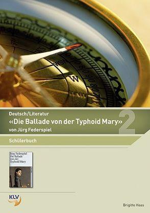 Deutsch – Die Ballade von der Typhoid Mary von Haas,  Brigitte