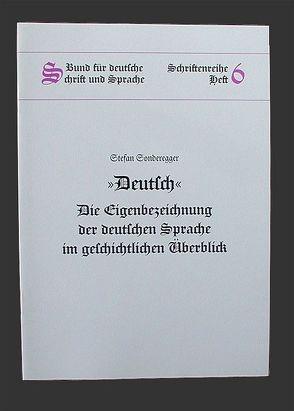 """""""Deutsch"""" – Die Eigenbezeichnung der deutschen Sprache im geschichtlichen Überblick von Sonderegger,  Stefan"""
