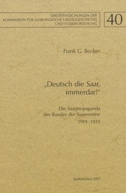 """""""Deutsch die Saar, immerdar!"""" von Becker,  Frank G."""