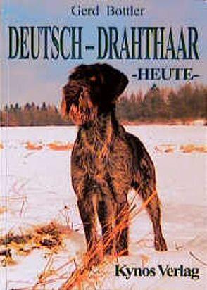 Deutsch Drahthaar Heute von Bottler,  Gerd