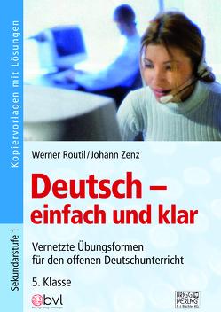 Deutsch – einfach und klar 5. Klasse von Routil,  Werner, Zenz,  Johann