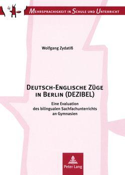 Deutsch-Englische Züge in Berlin (DEZIBEL) von Zydatiß,  Wolfgang