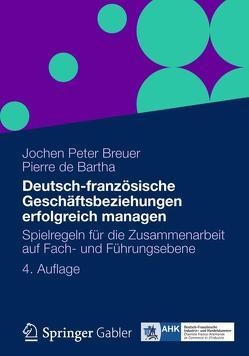 Deutsch-französische Geschäftsbeziehungen erfolgreich managen von Bartha,  Pierre de, Breuer,  Jochen Peter, Wurz,  Alexander