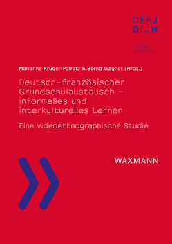 Deutsch-französischer Grundschulaustausch – informelles und interkulturelles Lernen von Krüger-Potratz,  Marianne, Montandon,  Christiane, Sarremejane,  Philippe, Wagner,  Bernd