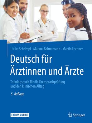 Deutsch für Ärztinnen und Ärzte von Bahnemann,  Markus, Lechner,  Martin, Schrimpf,  Ulrike
