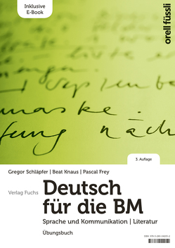Deutsch für die BM – Übungsbuch von Frey,  Pascal, Knaus,  Beat, Schläpfer,  Gregor