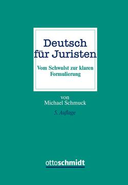 Deutsch für Juristen von Schmuck,  Michael