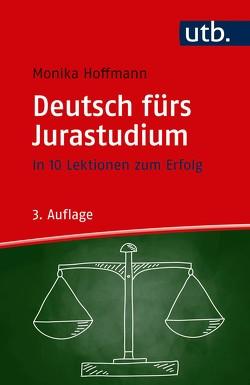 Deutsch fürs Jurastudium von Hoffmann,  Monika