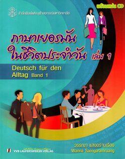 Deutsch für den Alltag mit CD: Band 1 /Konversationsübungen für Thailänder von Kunze,  Lonny, Laser,  Björn, Saengaramruang,  Wanna