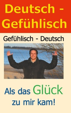 Deutsch – Gefühlisch / Gefühlisch – Deutsch von Dubois,  Ralf