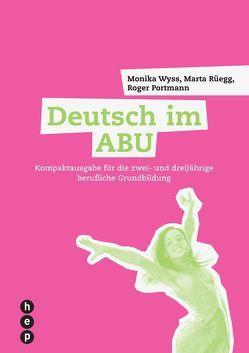 Deutsch im ABU von Portmann,  Roger, Rüegg,  Marta, Wyss,  Monika