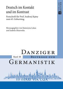 Deutsch im Kontakt und im Kontrast von Lukas,  Katarzyna, Olszewska,  Izabela