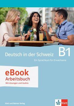 Deutsch in der Schweiz / Deutsch in der Schweiz B1 von Consani ,  Claudio, Nodari,  Claudio, Schiesser,  Daniel, Steinmann,  Cornelia, Tones ,  Ursina