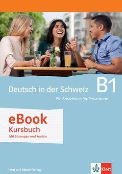 Deutsch in der Schweiz / Deutsch in der Schweiz B1 von Consani ,  Claudio, Nodari,  Claudio, Schiesser,  Daniel, Tones ,  Ursina