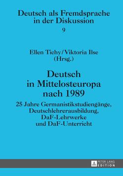 Deutsch in Mittelosteuropa nach 1989 von Ilse,  Viktoria, Tichy,  Ellen