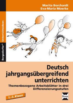 Deutsch jahrgangsübergreifend unterrichten 1 von Borchardt,  Marita, Moerke,  Eva-Maria