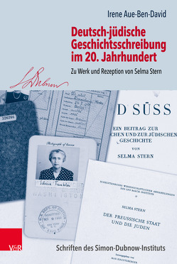 Deutsch-jüdische Geschichtsschreibung im 20. Jahrhundert von Aue-Ben-David,  Irene, Gross,  Raphael