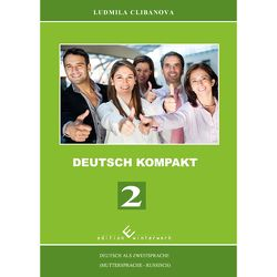 Deutsch Kompakt 2 – Deutsch als Zweitsprache (Muttersprache – Russisch) von Clibanova,  Ludmila