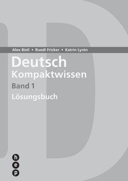 Deutsch Kompaktwissen. Band 1 (Neuauflage) von Bieli,  Alex, Fricker,  Ruedi, Lyrén,  Katrin