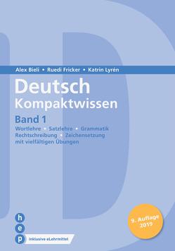 Deutsch Kompaktwissen. Band 1 (Print inkl. eLehrmittel, Neuauflage) von Bieli,  Alex, Fricker,  Ruedi, Lyrén,  Katrin
