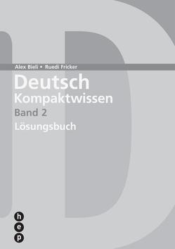 Deutsch Kompaktwissen. Band 2 (Neuauflage) von Bieli,  Alex, Fricker,  Ruedi