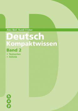 Deutsch Kompaktwissen – Band 2 | Schülerbuch von Bieli,  Alex, Fricker,  Ruedi, Katrin,  Lyrén