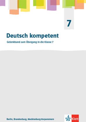 Deutsch kompetent 7. Ausgabe Berlin, Brandenburg und Mecklenburg-Vorpommern Gymnasium