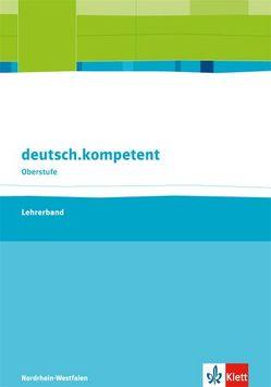 deutsch.kompetent. Ausgabe Nordrhein-Westfalen Einführungs- und Qualifikationsphase