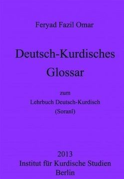 Deutsch-Kurdisches Glossar zum Lehrbuch Deutsch-Kurdisch (Zentralkurdisch/Soranî) von Omar,  Feryad Fazil