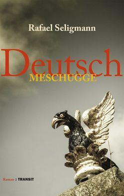 Deutsch meschugge von Seligmann,  Rafael