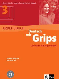 Deutsch mit Grips von Einhorn,  Ágnes, Magyar,  Ágnes, Schmitt,  Wolfgang, Starosta,  Annette, Szablyár,  Anna