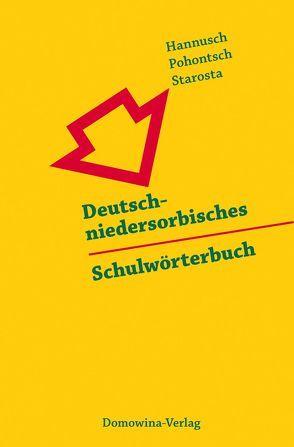 Deutsch-niedersorbisches Schulwörterbuch/Nimsko-dolnoserbski šulski słownik von Hannusch,  Erwin, Pohontsch,  Anja, Starosta,  Manfred