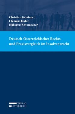 Deutsch-Österreichischer Rechts- und Praxisvergleich im Insolvenzrecht von Grininger,  Christian, Jaufer,  Clemens, Schumacher,  Hubertus