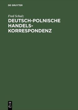 Deutsch-polnische Handelskorrespondenz von Schulz,  Fred